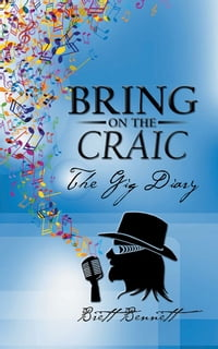 Bring on the Craic: The Gig Diary