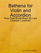 Bethena for Violin and Accordion - Pure Duet Sheet Music By Lars Christian Lundholm by Lars Christian Lundholm