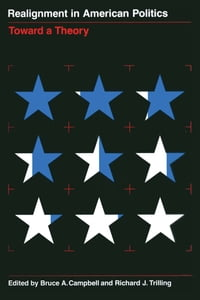 Realignment in American Politics: Toward a Theory