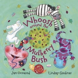 Book Whoosh Around the Mulberry Bush by Jan Ormerod