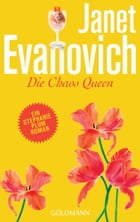 Die Chaos Queen: Roman by Janet Evanovich