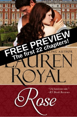 Rose: Free Preview — The First 22 Chapters by Lauren Royal