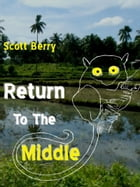 Return to the Middle by Scott Berry Sr