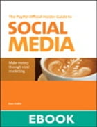 The PayPal Official Insider Guide to Selling with Social Media: Make money through viral marketing: Make money through viral marketing by Brian Proffitt