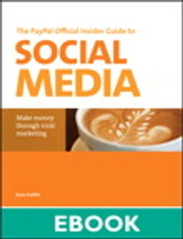 Book The PayPal Official Insider Guide to Selling with Social Media: Make money through viral marketing… by Brian Proffitt