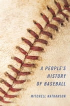 A People's History of Baseball by Mitchell Nathanson