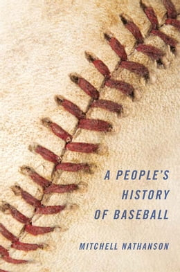Book A People's History of Baseball by Mitchell Nathanson
