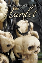 Hamlet: The Tragedy of Hamlet, Prince of Denmark by William Shakespeare