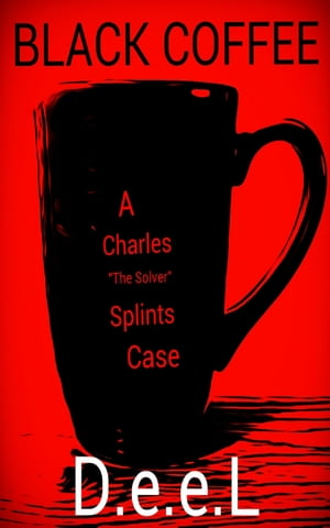 """Black Coffee: A Charles """"The Solver"""" Splints Case"""