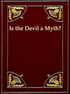 Is the Devil a Myth? by C. F. Wimberly