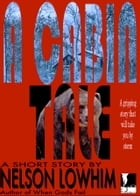 A Cabin Tale by Nelson Lowhim