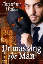 Unmasking The Man by Christiane France