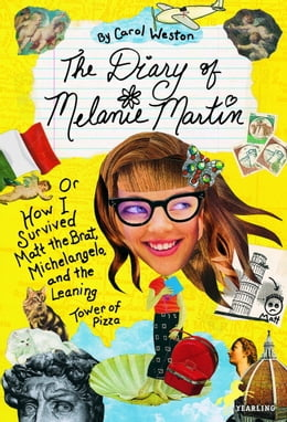 Book The Diary of Melanie Martin: or How I Survived Matt the Brat, Michelangelo, and the Leaning Tower… by Carol Weston