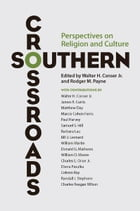 Southern Crossroads: Perspectives on Religion and Culture by Rodger M. Payne