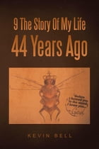 9 The Story Of My Life 44 Years Ago by Kevin Bell