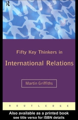 Book Fifty Key Thinkers in International Relations by Griffiths, Martin