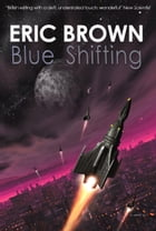 Blue Shifting by Eric Brown