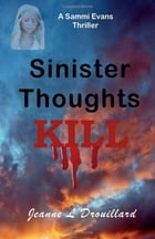 Sinister Thoughts by Jeanne L Drouillard