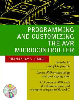 Book Programming and Customizing the AVR Microcontroller by Gadre, Dhananjay