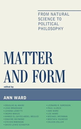 Book Matter and Form: From Natural Science to Political Philosophy by Ann Ward