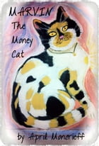 Marvin the Money Cat by April Moncrieff
