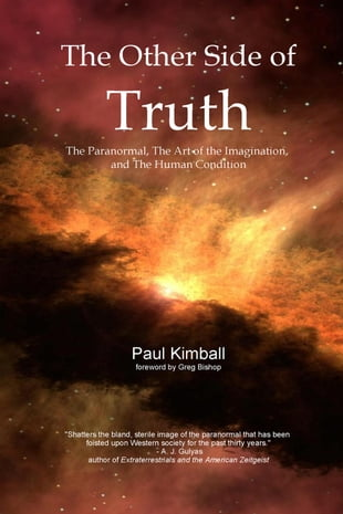 The Other Side of Truth: The Paranormal, the Art of the Imagination, and the Human Condition