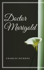 Doctor Marigold (Annotated) by Charles Dickens