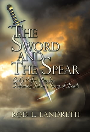 The Sword and the Spear by Rod Landreth