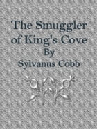 The Smuggler of King's Cove by Sylvanus Cobb