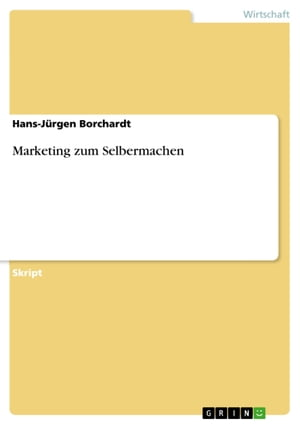 Marketing zum Selbermachen by Hans-Jürgen Borchardt