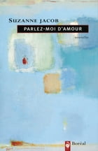 Parlez-moi d'amour by Suzanne Jacob