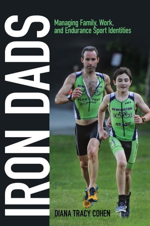 Iron Dads Managing Family,  Work,  and Endurance Sport Identities