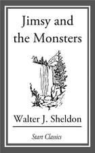 Jimsy and the Monsters by Walter J. Sheldon
