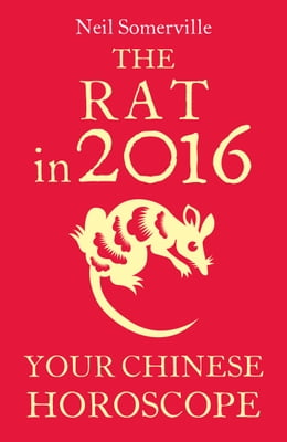 Book The Rat in 2016: Your Chinese Horoscope by Neil Somerville