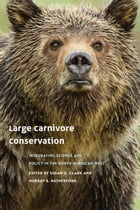 Large Carnivore Conservation: Integrating Science and Policy in the North American West by Susan G. Clark