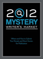 2012 Mystery Writer's Market: Where and how to submit your novels and short stories for publication by Robert Lee Brewer