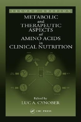 Book Metabolic & Therapeutic Aspects of Amino Acids in Clinical Nutrition, Second Edition by Cynober, Luc A.