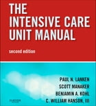 The Intensive Care Unit Manual: Expert Consult - Online and Print by Paul N. Lanken, MD