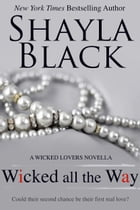 Wicked All The Way: A Wicked Lovers Novella by Shayla Black