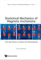 Statistical Mechanics of Magnetic Excitations: From Spin Waves to Stripes and Checkerboards by Enrico Rastelli