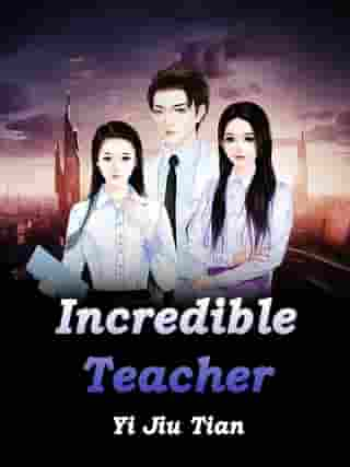 Incredible Teacher: Volume 2