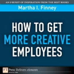 Book How to Get More Creative Employees by Martha Finney