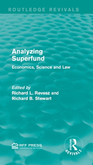 Analyzing Superfund Economics,  Science and Law
