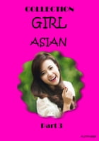 Girl Asian part 3: Girl Asian photo collection by funnybibi