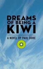 Dreams of Being a Kiwi by Paul Dore