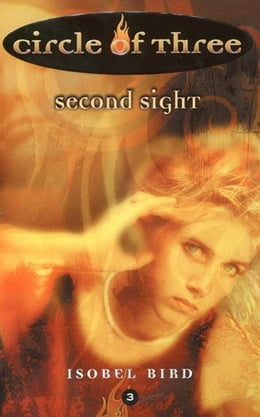 Book Circle of Three #3: Second Sight by Isobel Bird