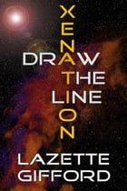 Xenation: Draw the Line by Lazette Gifford
