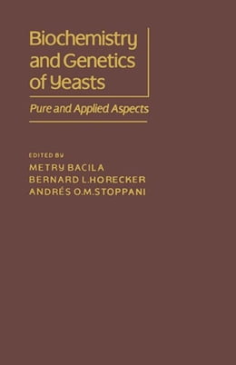 Book Biochemistry and Genetics of Yeast: Pure and Applied Aspect by Bacila, Metry
