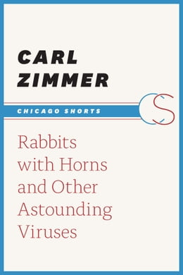 Book Rabbits with Horns and Other Astounding Viruses by Carl Zimmer