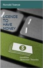 License To Have Money by Ronald Toerye